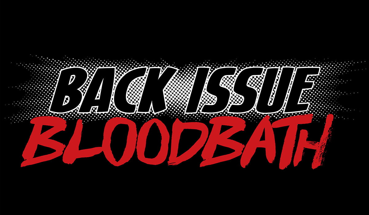 Back Issue Bloodbath Episode 55: Creator vs. Character