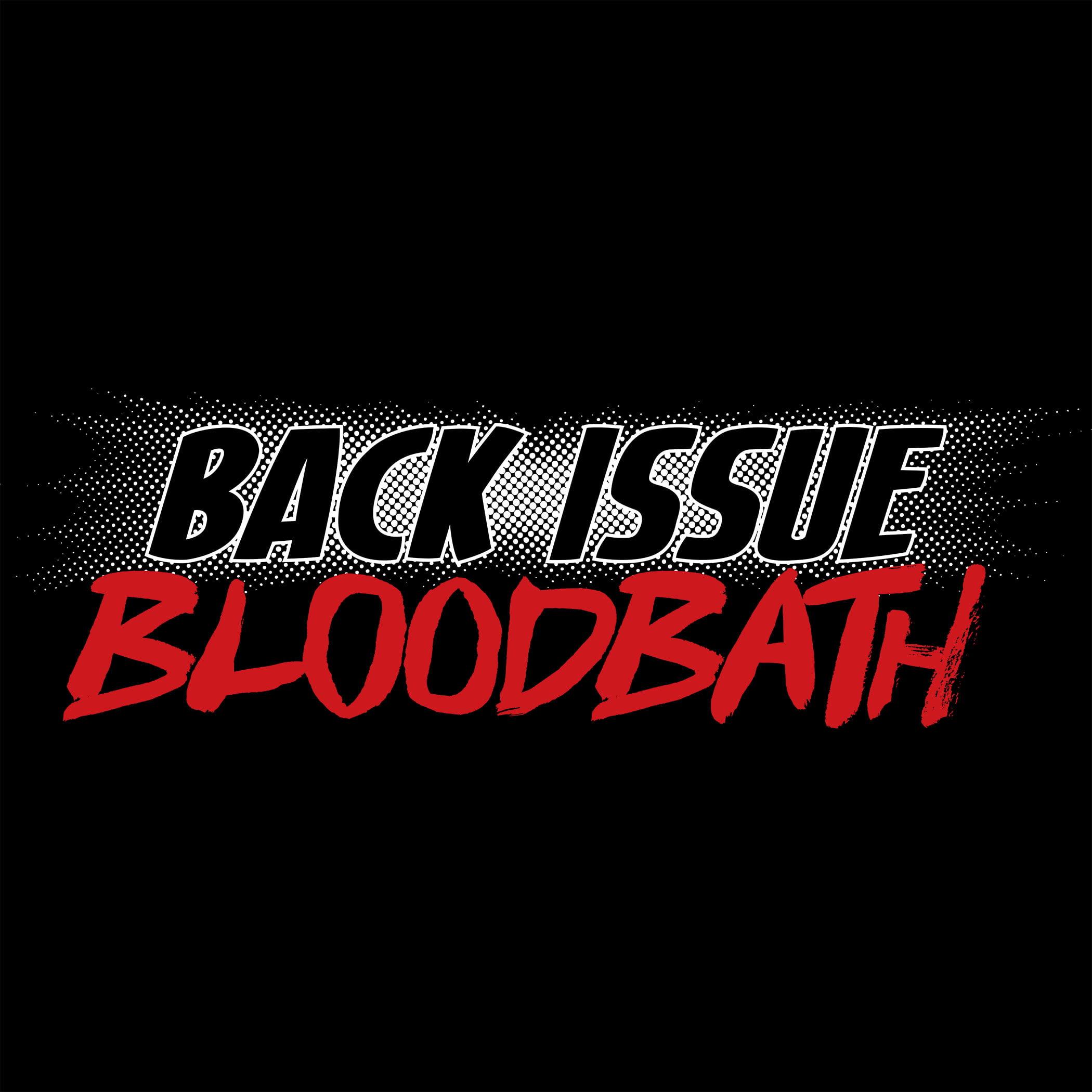 Back Issue Bloodbath | Geek Hard