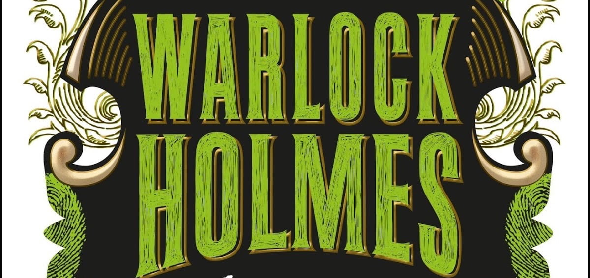 Hidden Worlds on Your Bookshelf: A Review of Warlock Holmes: A Study in Brimstone