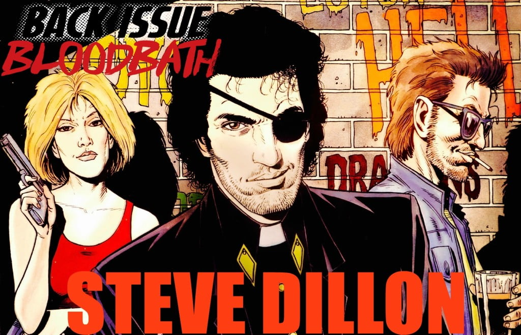Steve Dillon has left a legacy of strong comic storytelling. We a take a look back at it this week on Bloodbath.