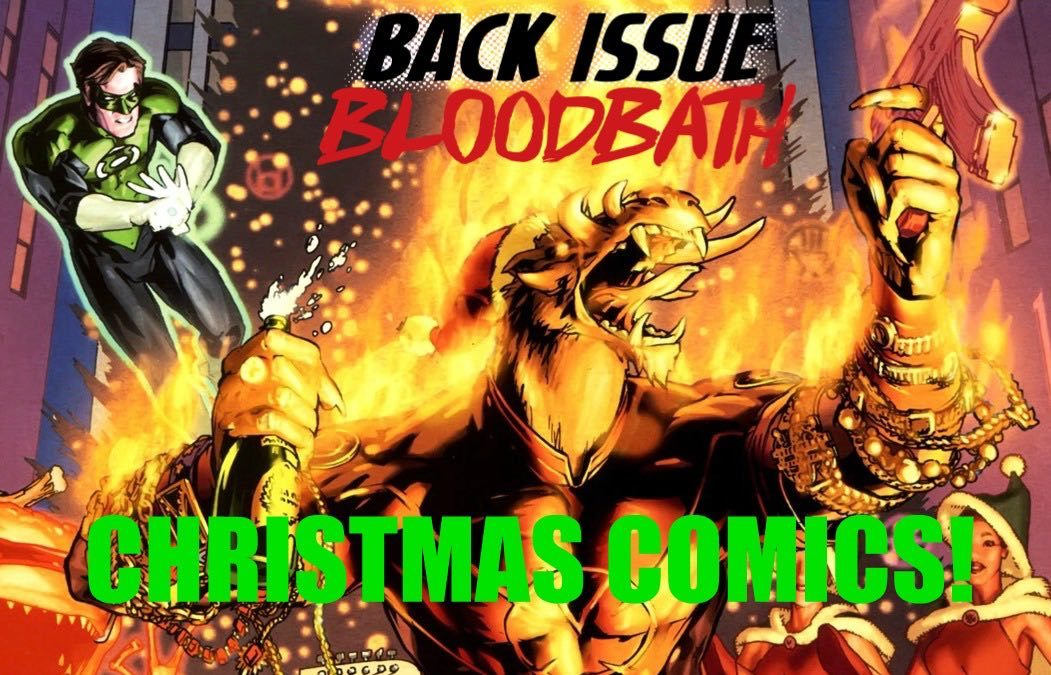 Back Issue Bloodbath Episode 60: Ghosts of Christmas Comics Past