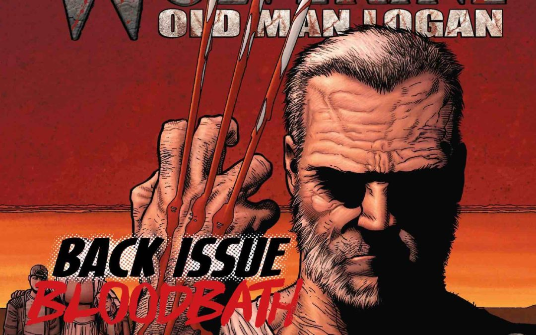 Back Issue Bloodbath Episode 72: Old Man Logan by Millar and McNiven