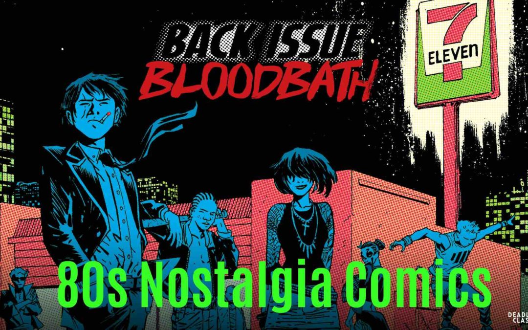 Back Issue Bloodbath Episode 88: 80's Nostalgia Comics
