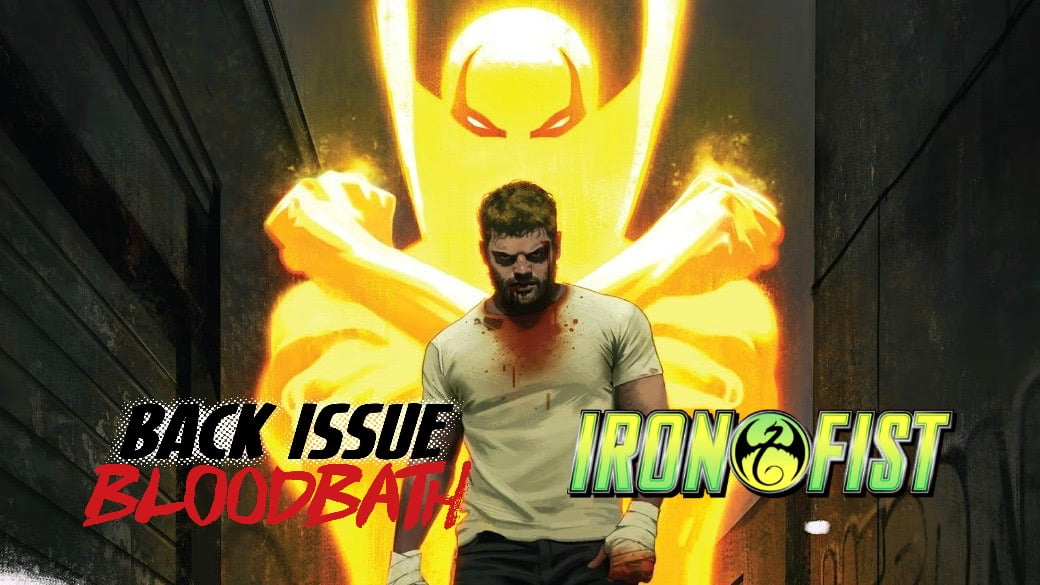 Back Issue Bloodbath Episode 93: Iron Fist by Brisson and Perkins