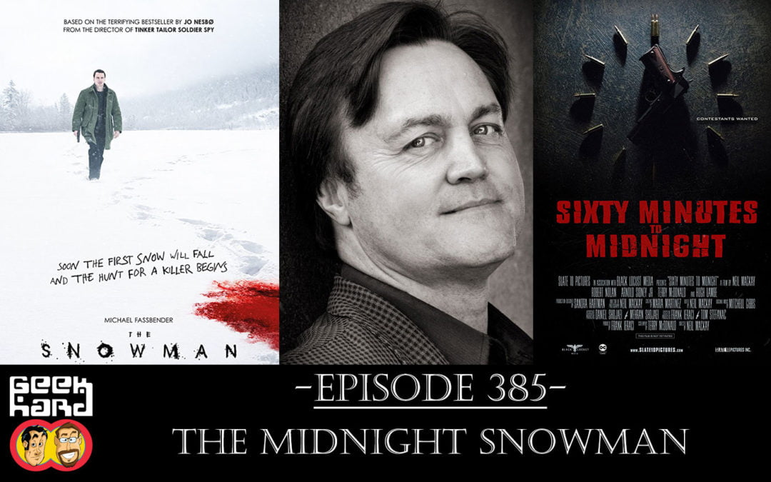 Geek Hard: Episode 385 – The Midnight Snowman