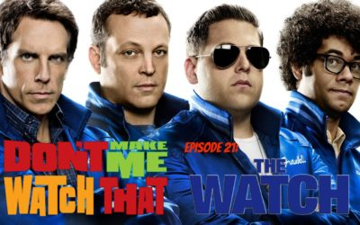 Don't Make Me Watch That Episode #21: The Watch