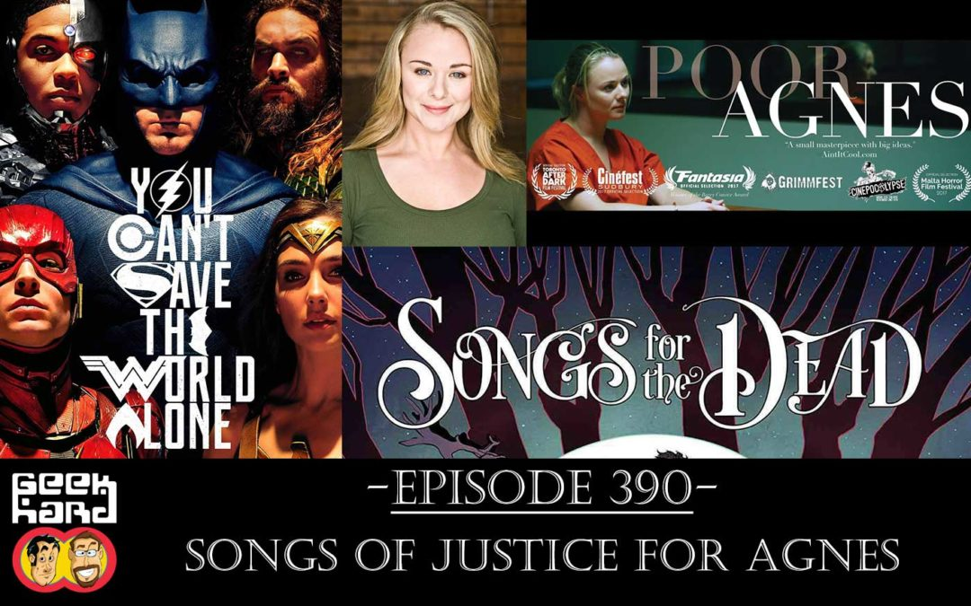Geek Hard: Episode 390 – Songs of Justice for Agnes