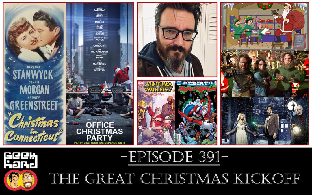 Geek Hard: Episode 391 – The Great Christmas Kickoff