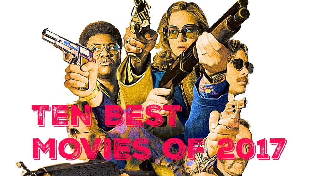 ANDREW'S PICKS: TEN BEST MOVIES OF 2017