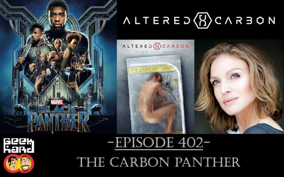 Geek Hard: Episode 402 – The Carbon Panther