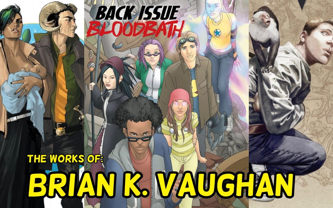 Back Issue Bloodbath Episode 265: The Works of Brian K. Vaughan