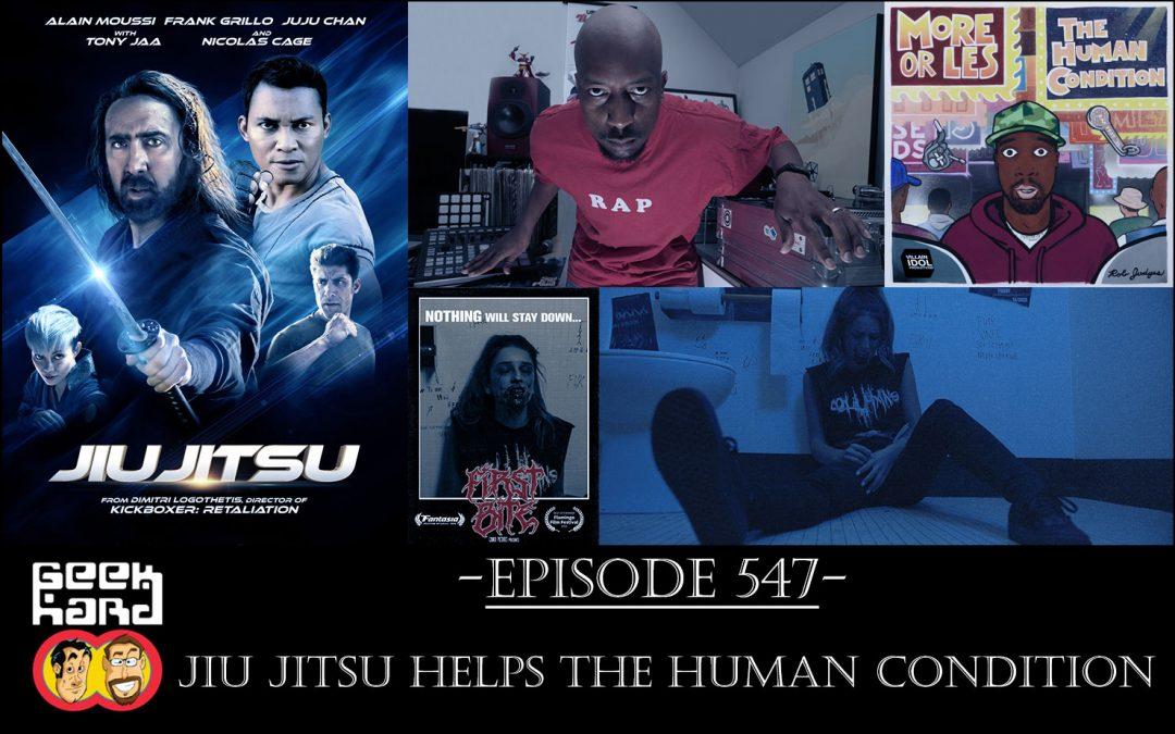 Geek Hard: Episode 547 – Jiu Jitsu Helps The Human Condition