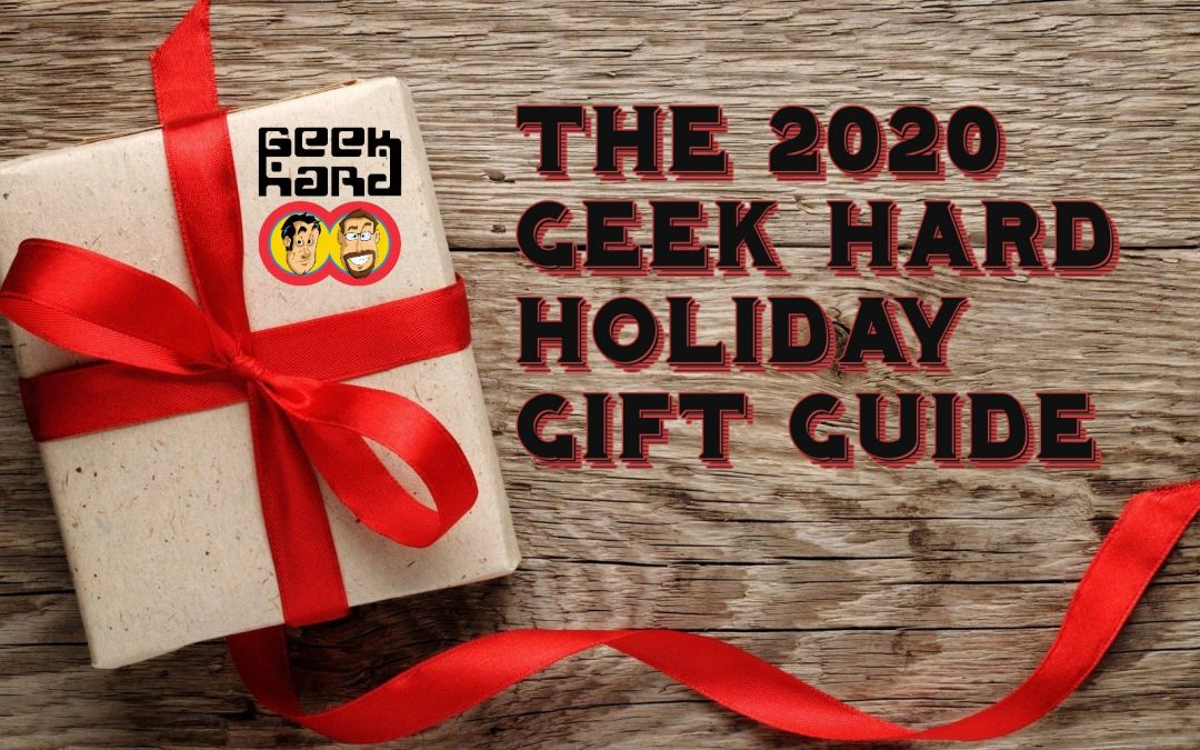 The 2020 Geek Hard Holiday Gift Guide: Part 1