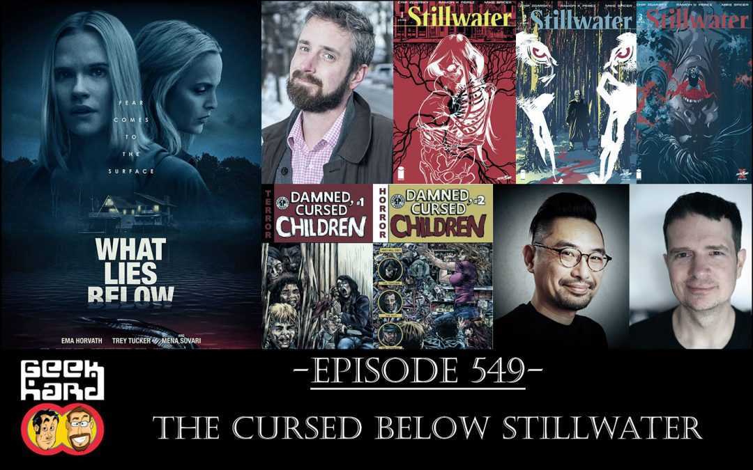 Geek Hard: Episode 549 – The Cursed Below Stillwater