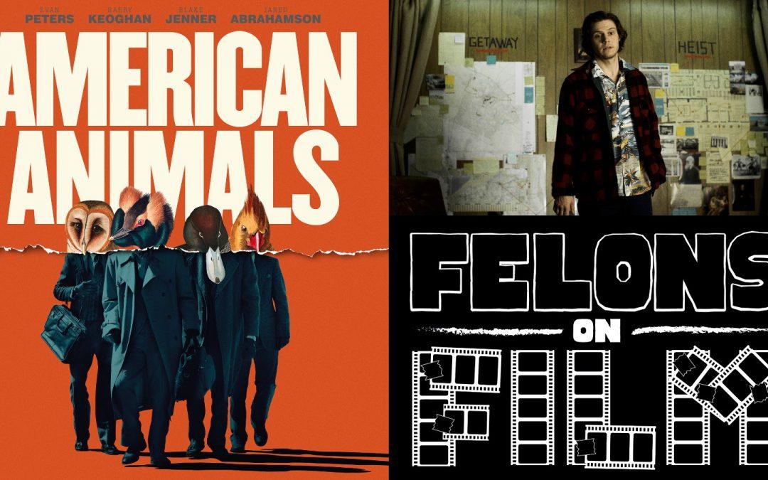 Felons on Film Episode 1: American Animals