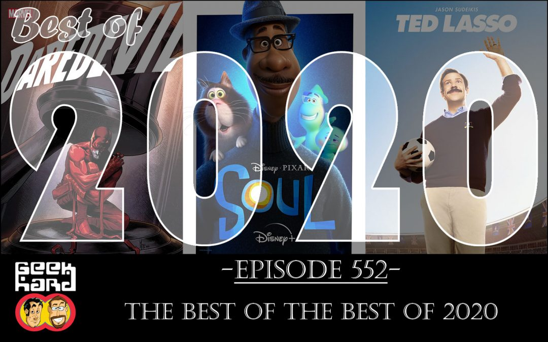 Geek Hard: Episode 552 – The Best of the Best of 2020