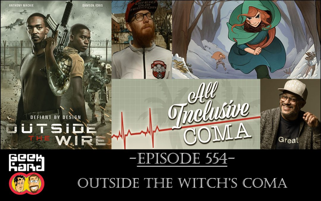 Geek Hard: Episode 554 – Outside the Witch's Coma