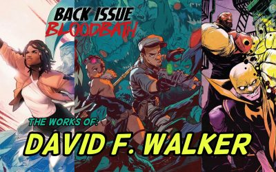 Back Issue Bloodbath Issue 278: The Works of David F. Walker