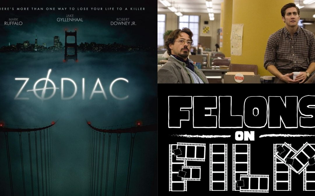 Felons on Film Episode 4: Zodiac