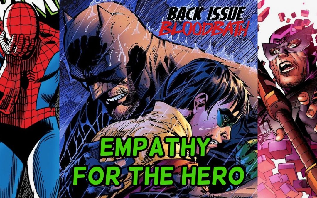 Back Issue Bloodbath Episode 284: Empathy for the Hero