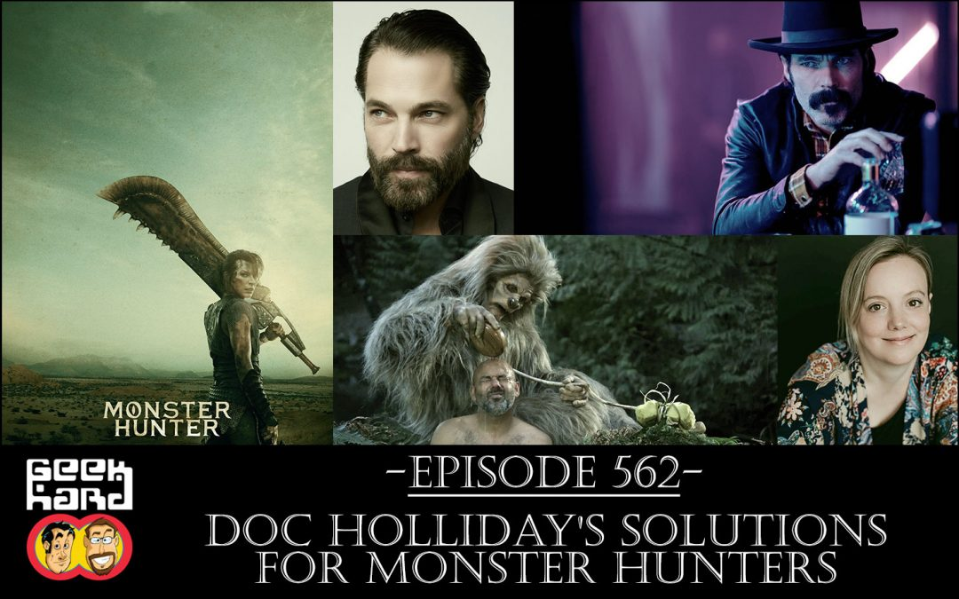 Geek Hard: Episode 562 – Doc Holliday's Solutions for Monster Hunters