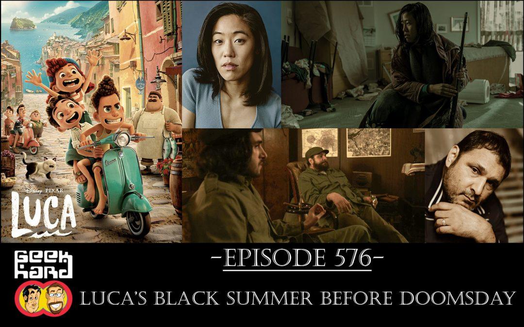 Geek Hard: Episode 576 – Luca's Black Summer Before Doomsday