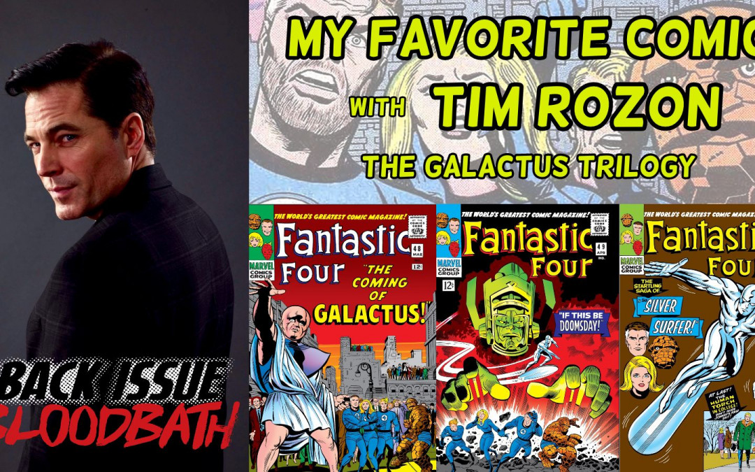 Back Issue Bloodbath Episode 298: My Favourite Comic with Tim Rozon (The Galactus Trilogy)