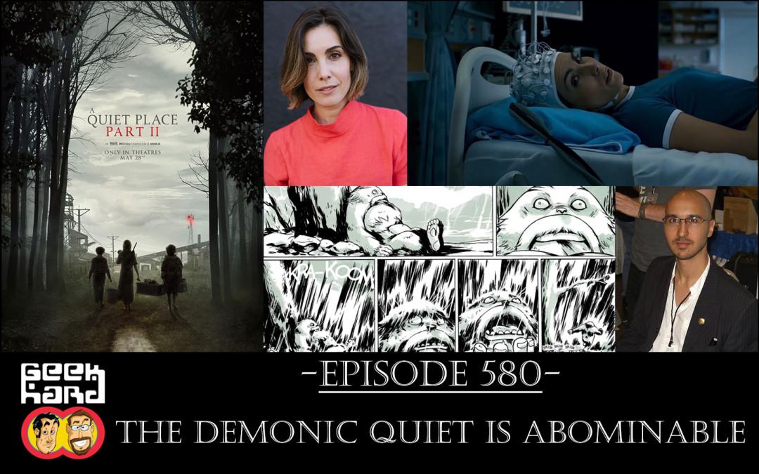 Geek Hard: Episode 580 – The Demonic Quiet is Abominable